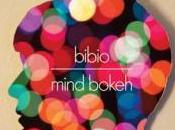 "#Musicmonday Bibio nouvel album ""Bokeh Mind"""