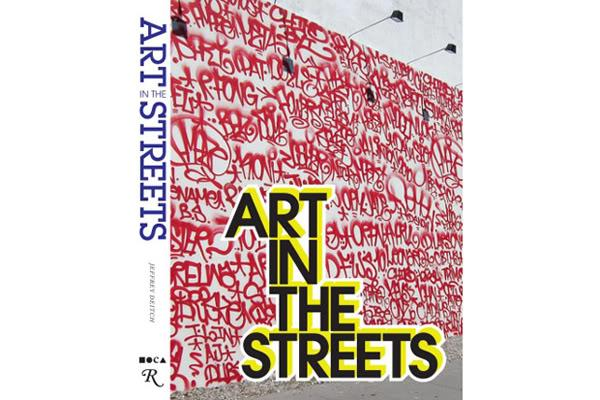 ART IN THE STREETS BOOK BY JEFFREY DEITCH