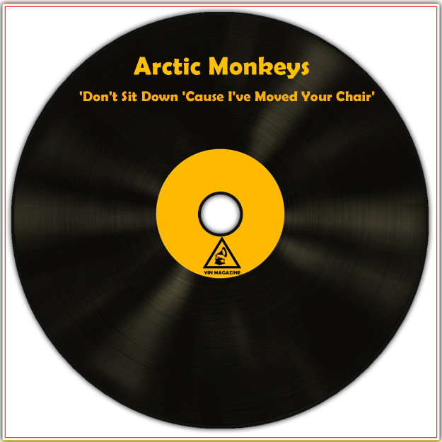 Dont Sit Down Cause Ive Moved Your Chair Le Nouveau Single des Arctic Monkeys: Dont Sit Down Cause Ive Moved Your Chair