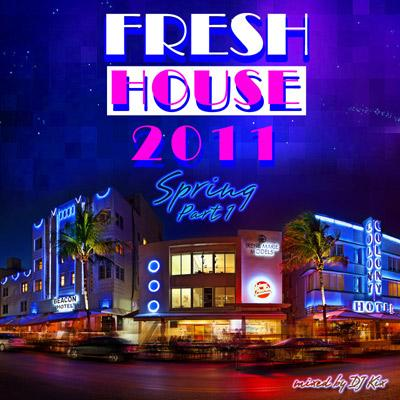 DJ Kix - Fresh House Spring 2011 Part.1 - Miami Session