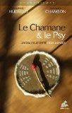 Le Chamane & le Psy : Un dialogue entre deux mondes
