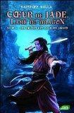 Coeur de Jade, Lame du dragon, Tome 2 : Les brumes des sources jaunes