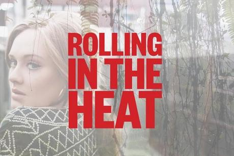 """Le remix du jour: Adele & Jamie XX feat Ce'cile, Mr. Lexx and Timberlee, """"Rolling in the Heat (The Heatwave Refix)"""""""