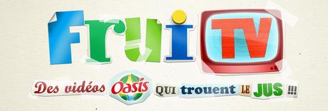 Oasis lance FruiTV, sa chaîne Youtube parodiant les plus célèbres vidéos virales.