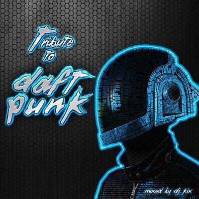 DJ Kix Presents A Tribute To Daft Punk
