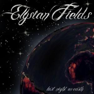 "[CRITIQUE] Elysian Fields – ""Last Night on Earth"""