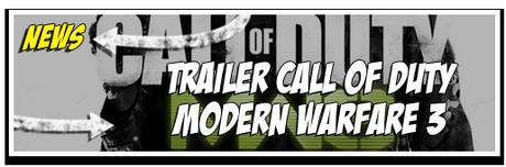 [NEWS] TRAILER CALL OF DUTY : MODERN WARFARE 3