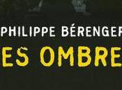 OMBRES, Philippe Berenger