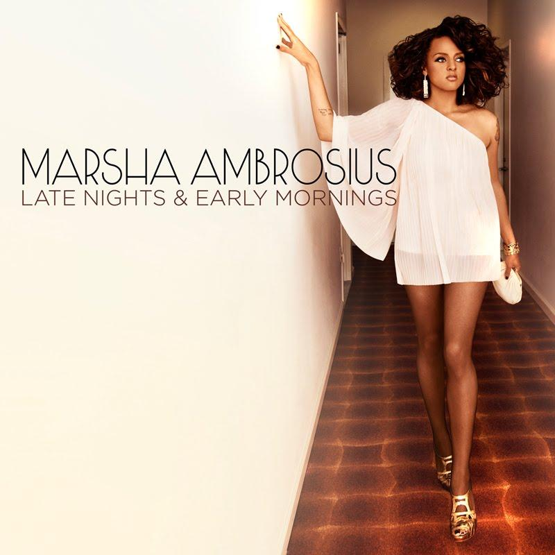 NOUVEAU CLIP : MARSHA AMBROSIUS -LATE NIGHTS & EARLY MORNINGS