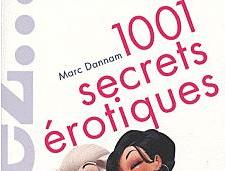 1001 secrets érotiques Osez... pimentez sexualité votre couple Marc Dannam