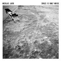 Nicolas Jaar ' Space Is Only Noise