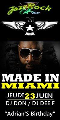 MADE IN MIAMI (ADRIAN'S BIRTHDAY)@ JAZZROCK NICE with DJ DON, JEUD 23 JUIN.