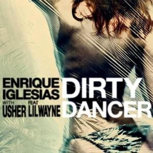 Enrique Iglesias, Usher – Dirty Dancer ft. Lil Wayne