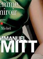 Femme au miroir le Nouveau roman d'Eric-Emmanuel Schmitt