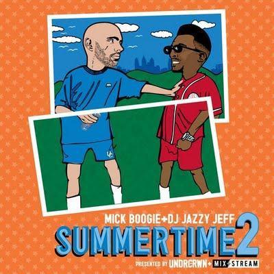 MICK BOOGIE & DJ JAZZY JEFF – SUMMERTIME 2 (MIXTAPE)