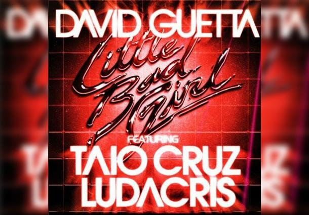 NOUVELLE CHANSON : DAVID GUETTA feat TAIO CRUZ & LUDACRIS – LITTLE BAD GIRL