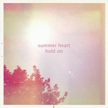 Summer Heart - Hold On