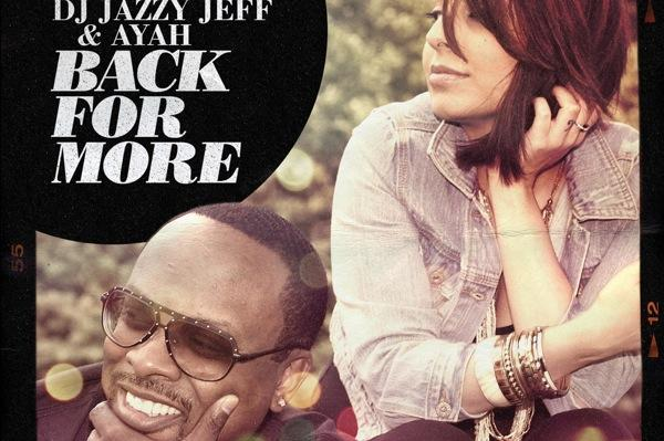 DJ Jazzy Jeff & Ayah mixent r&b; & Soul sur « Back for More »