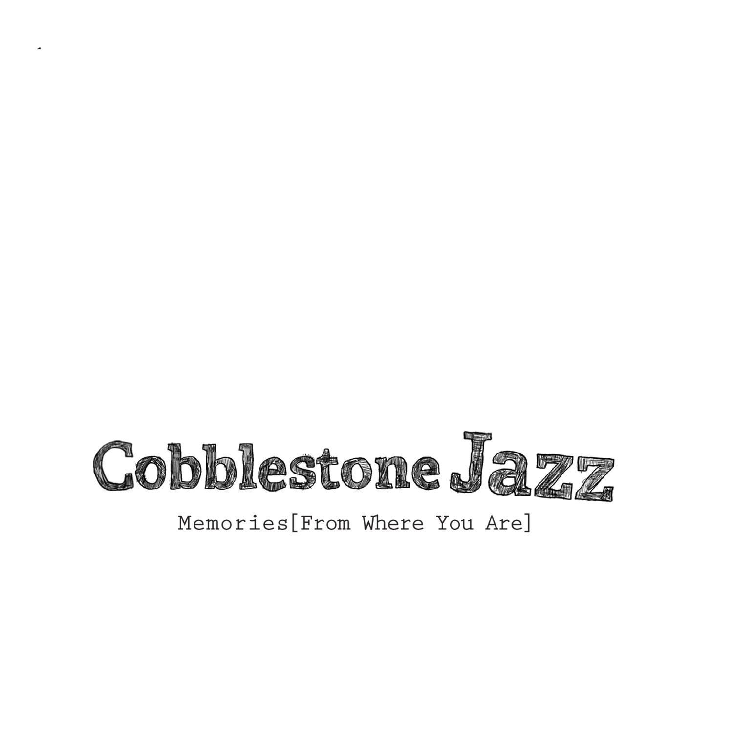 Cobblestone Jazz - Memories EP
