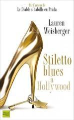 stiletto blues à hollywood,lauren weisberger,fleuve noir