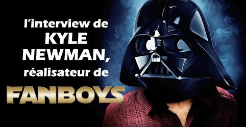 fanboys interview kyle newman