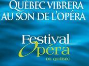 premier Festival d'opéra Québec succès remarquable avenir prometteur
