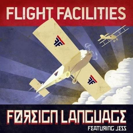 Flight Facilities feat. Jess:Foreign Language (Drop Out...