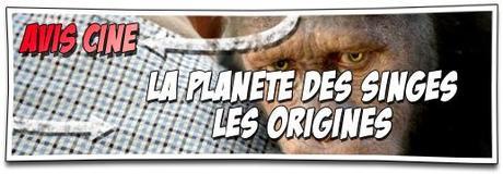 [AVIS CINÉ] LA PLANÈTE DES SINGES : LES ORIGINES