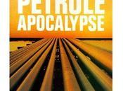 Pétrole apocalypse, d'Yves Cochet