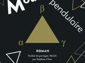 Littérature Mouvement Pendulaire, d'Alberto Mussa, incursion dans l'univers triangle amoureux