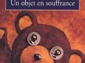Didier Cauwelaert objet souffrance
