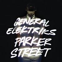 Chronique // General Elektriks - Parker Street