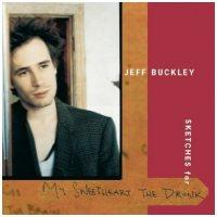 Jeff Buckley ' Sketches For My Sweetheart The Drunk