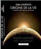 Origine de la vie, synthèse des théories existantes, Didier Salvignol
