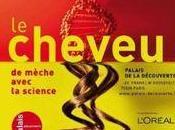 cheveu, mèche avec science Exposition Palais découverte octobre 2011 août 2012