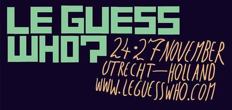 Festival Le Guess Who? du 24 au 27 novembre à Utrecht (NL)