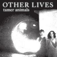 Disque : Other Lives - Tamer Animals (2011)