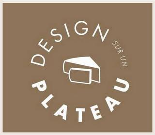 Design sur un plateau