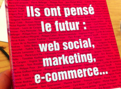 """Ils pensé futur social, marketing, e-commerce"" livre sorti"