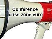 suite conférences crise zone euro...