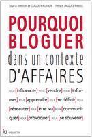 Les blogues des auteurs de Pourquoi bloguer dans un contexte d'affaires