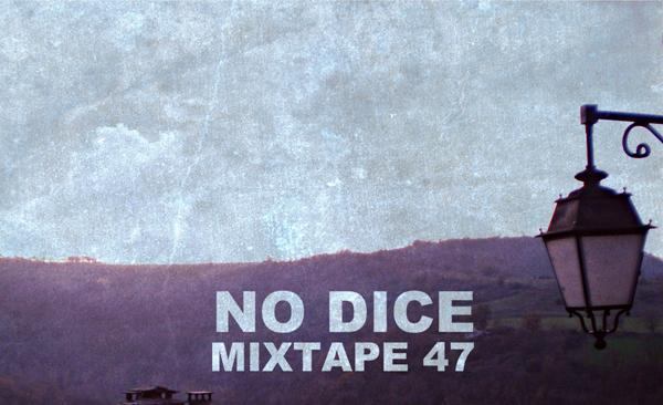 No Dice Mixtape #47