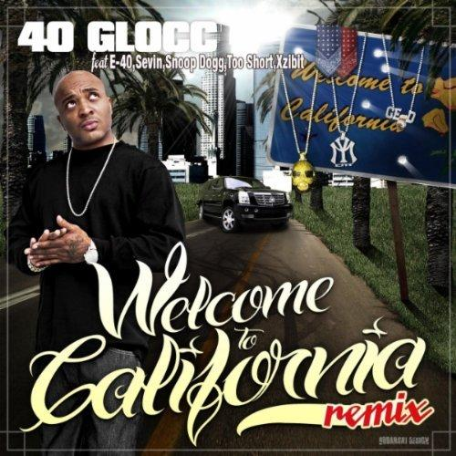 40 Glocc ft Snoop Dogg Et Xzibit Et VA - Welcome To California (REMIX) (2011)