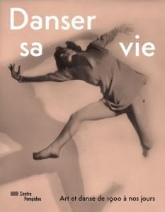 Danser sa vie – Rencontre de la Danse et des Arts visuels depuis 1900