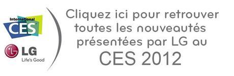 CES2012 Retrouvez toutes les nouveautés LG