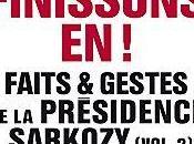 Finissons Faits gestes présidence Sarkozy (Vol. rédaction Médiapart sous direction d'Edwy Plenel
