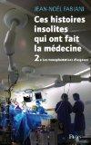 Ces histoires insolites qui ont fait la médecine tome II par Fabiani