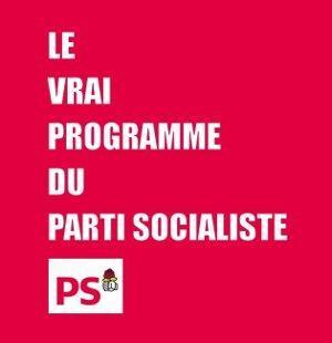 Le vrai programme du Parti Socialiste