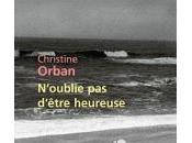 N'oublie d'être heureuse Christine Orban