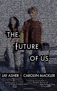 The future of us - Jay Asher, Carolyn Mackler {En quelques mots}